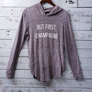 """""""But first, champagne"""" long sleeve w/ hood"""